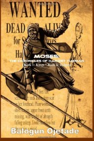 """HELL and STAGECOACH MARY: Excerpts from the Steamfunk novel, """"Moses: The Chronicles of Harriet Tubman (Books 1 and2)"""""""