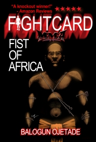 FIST OF AFRICA: Pulp Fiction meets the African Martial Arts!