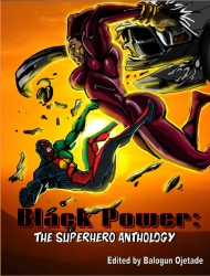 Black Power: The Superhero Anthology is available NOW!